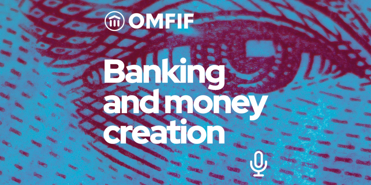 Podcast- Banking and money creation