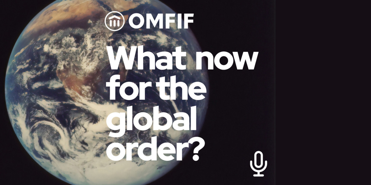 Podcast- What now for the global order