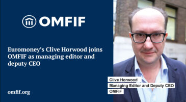 Euromoney's Clive Horwood joins OMFIF as managing editor and deputy CEO
